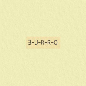 B-U-R-R-O #05